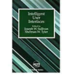 Intelligent User Interfaces (Acm Press Frontier Series)