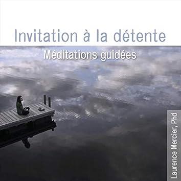 Invitation à la détente: Méditations guidées