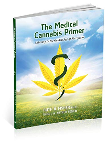 The Medical Cannabis Primer: Ushering in the Golden Age of Marijuana