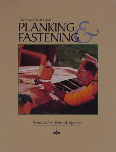 Download Planking And Fastening (The Woodenboat Series) 