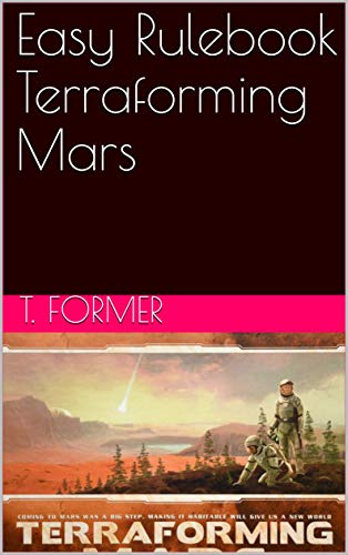Easy Rulebook Terraforming Mars: With prelude, colonies, turmoil and venus next (English Edition)