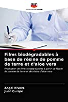 Films biodégradables à base de résine de pomme de terre et d'aloe vera