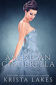An American Cinderella: A Royal Love Story by [Krista Lakes]