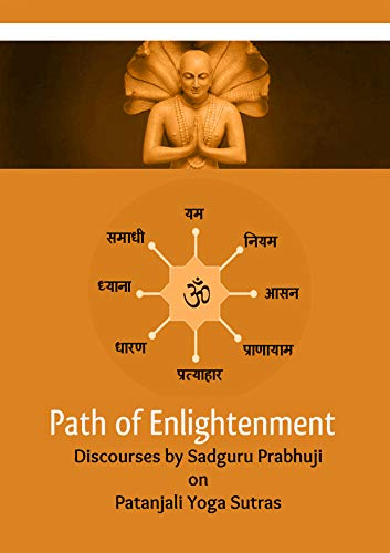 Path of Enlightenment: Discourses by Sadguru Prabhuji On Patanjali Yoga Sutras (English Edition)