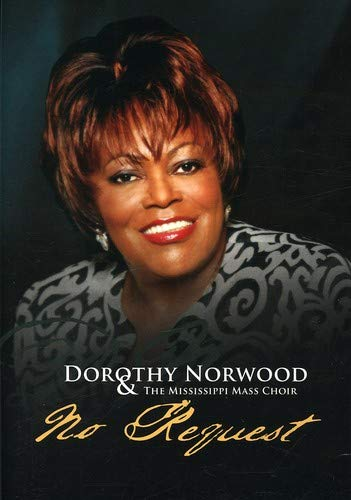 Dorothy Norwood & Mississippi Mass Choir - No Request