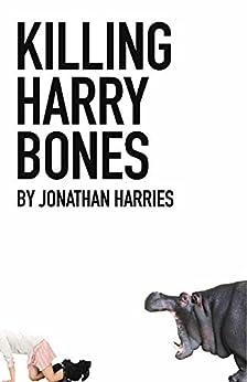 Killing Harry Bones (The Roger Storm Books Book 1) by [Jonathan Harries]