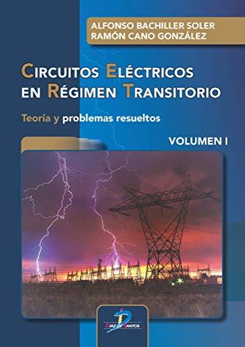 Circuitos eléctricos en régimen transitorio. Volumen I:Teoría y problemas resueltos