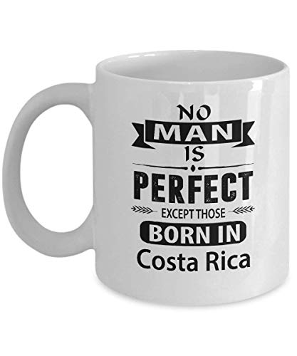 Taza de café personalizada, 325 ml, taza de té blanco Costa Rica No Man is Perfect Excepto Those Born in Costa Rica, idea para hombre, mejor amigo en Acción de Gracias
