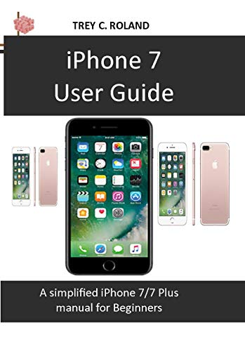 iPhone 7 User Guide: A simplified iPhone 7/7 plus manual for Beginners (English Edition)