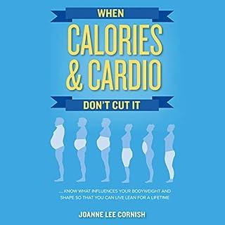 When Calories & Cardio Don't Cut It cover art