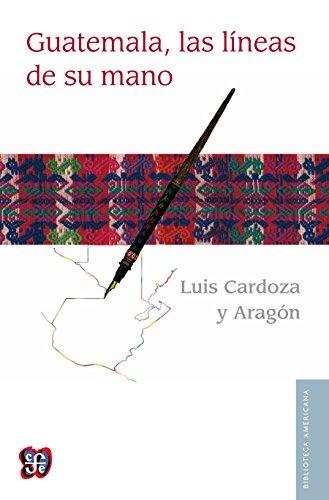 Guatemala, las líneas de su mano (Biblioteca Americana)