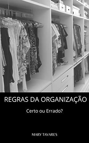 Regras da Organização: Certo ou Errado? (Portuguese Edition)
