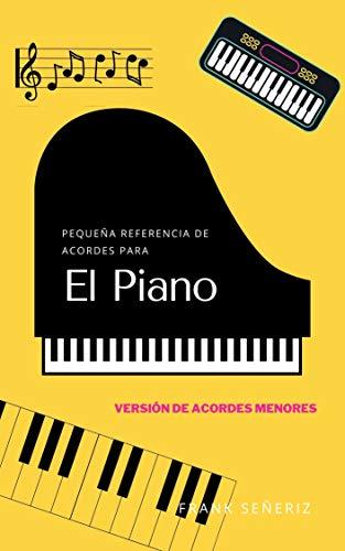 Pequeña referencia de acordes para el piano: Versión de acordes menores (Spanish Edition)