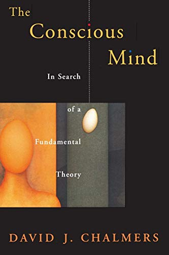 The Conscious Mind: In Search of a Fundamental Theory [Lingua inglese]