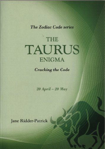Success Through The Zodiac: The Taurus Enigma: Cracking the Code (Zodiac Code S)