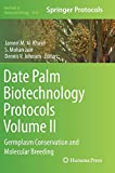 Date Palm Biotechnology Protocols Volume II: Germplasm Conservation and Molecular Breeding (Methods in Molecular Biology)