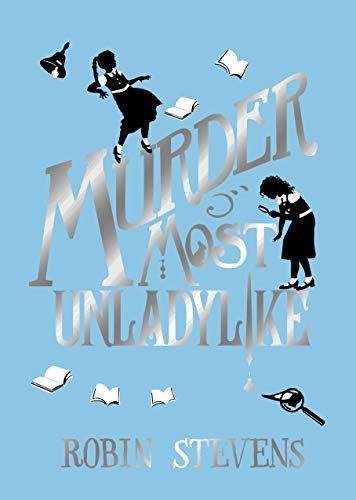 Murder Most Unladylike: Special Signed Hardback Edition
