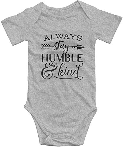 Always Stay Humble and Kind Romper Unisex Baby Bodysuit Short Sleeve Jumpsuit T Shirt for Baby Gray,18 Months