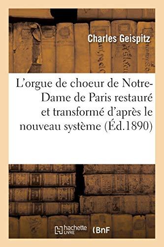 L'orgue de choeur de Notre-Dame de Paris restauré et transformé d'après le nouveau système: électro-pneumatique, rapport de la commission d'expertise présenté à S. É. le cardinal Richard