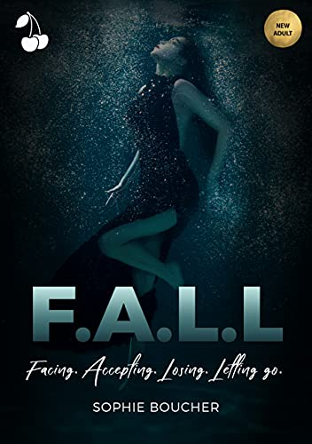 F.A.L.L: Facing. Accepting. Losing. Letting Go