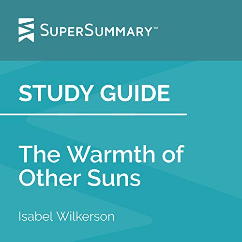 Study Guide: The Warmth of Other Suns by Isabel Wilkerson Audiobook By SuperSummary cover art