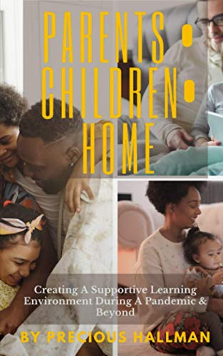 Parents • Children • Home: Creating A Supportive Learning Environment During A Pandemic & Beyond