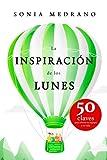 LA INSPIRACIÓN DE LOS LUNES: 50 Claves para elevar tu EQUIPO y tu VIDA