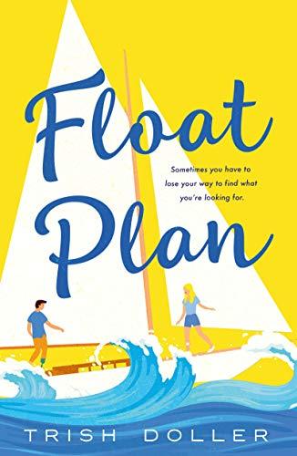 Float Plan by [Trish Doller]