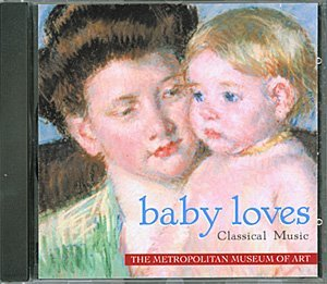 Baby Loves Classical Music (Metropolitan Museum of Art)