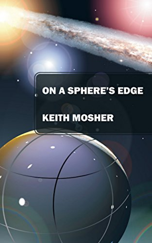 Book: On a Sphere's Edge by Keith Mosher