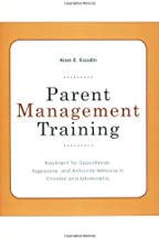 By Alan E Kazdin - Parent Management Training: Treatment for Oppositional, Aggressive, and Antisocial Behavior in Children and Adolescents