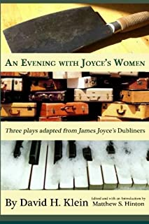 An Evening with Joyce's Women: Three plays adapted from James Joyce's Dubliners