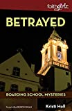 Betrayed (Faithgirlz / Boarding School Mysteries)