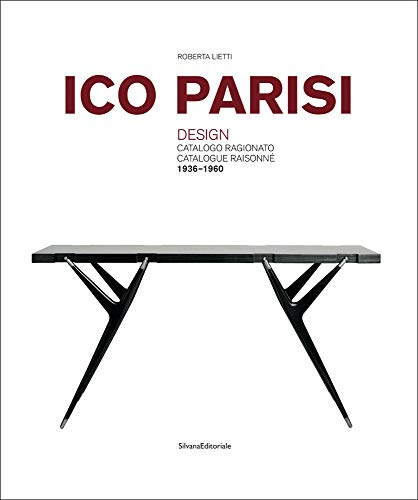Ico Parisi. Design. Catalogo ragionato 1936-1960. Ediz. italiana e inglese (Design & Designers)