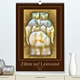 Zähne auf Leinwand (hochwertiger DIN A2 Wandkalender 2021, Kunstdruck in Hochglanz)