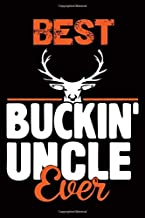 Best Buckin Uncle Ever: Hunting Journal, Perfect Gifts for Men, Women, Kids, Hunting Notebook, and Hunting Record. Outdoor Sport Paperback