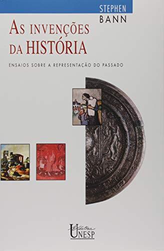 As invenções da história: Ensaios sobre a representação do passado