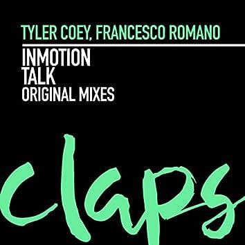 Inmotion, Talk