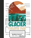 Audition Journal: Glacier National Park USA