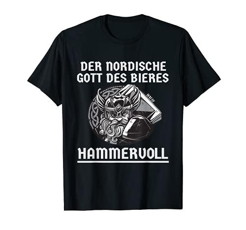 Der nordische Gott des Bieres Hammervoll Wikinger Lustig Fun T-Shirt