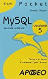 MySQL 5. Mettersi in tasca il database in open source