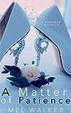 A Matter of Patience: A Second Chance Romance Novella (English Edition)
