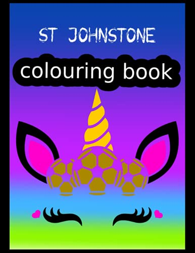 St Johnstone Colouring Book: St Johnstone FC Coloring Book, St Johnstone Football Club, St Johnstone FC Drawings, St Johnstone FC Book, St Johnstone FC
