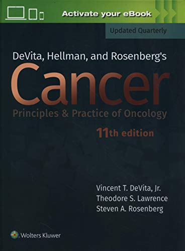 Compare Textbook Prices for DeVita, Hellman, and Rosenberg's Cancer: Principles & Practice of Oncology Cancer Principles and Practice of Oncology 11 Edition ISBN 9781496394637 by DeVita Jr. MD, Vincent T.,Rosenberg MD  PhD, Steven A.,Lawrence MD  PhD, Theodore S.