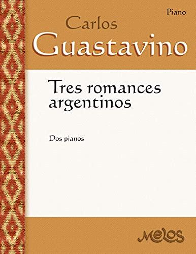 Tres romances argentinos: Para dos pianos (Spanish Edition)