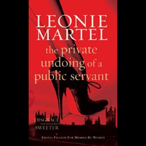 The Private Undoing of a Public Servant audiobook cover art