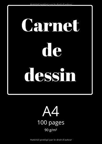 Carnet de dessin: Carnet de dessin A4, 100 pages, papier de qualité supérieure blanc, couverture cahier souple noire de haute qualité, livre fabriqué en France, idéal pour croquis dans un seul bloc