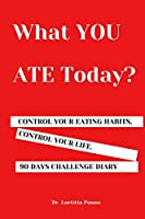 What YOU ATE Today?: 90 Days Food Journal