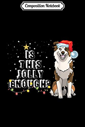 Composition Notebook: Australian shepherd Santa Is This Jolly Enough Xmas Gifts  Journal/Notebook Blank Lined Ruled 6x9 100 Pages