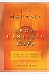 The Cross-Centered Life: Keeping the Gospel the Main Thing (LifeChange Books) Kindle Edition